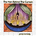 James Kennedy The Man Behind The Curtain