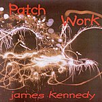 James Kennedy Patch Work