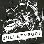 Bullet Proof Bulletproof