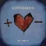 Lovedrug Ep - Part II