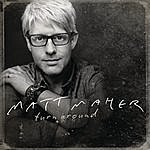 Matt Maher Turn Around