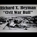 Richard X. Heyman CIVIL War Buff