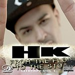 H.K. From The Flo To The Sto