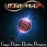UltraMax Gaga Dance Electro Dreams