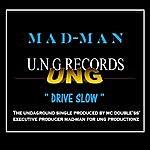 Madman 'drive Slow'