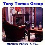 Tony Tomas Orchestra Mentre Penso A Te