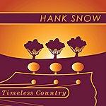 Hank Snow Timeless Country: Hank Snow