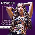 Kwanza Jones Think Again - The Remixes, Pt. 2