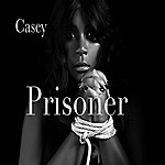 Casey Prisoner - Single