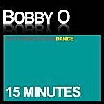 Bobby-O 15 Minutes