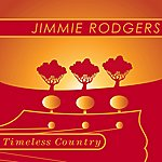 Jimmie Rodgers Timeless Country: Jimmie Rodgers