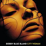 Bobby 'Blue' Bland City Woman