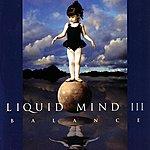 Liquid Mind Liquid Mind III: Balance