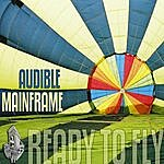 Audible Mainframe Ready To Fly