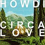 Howdi Circa Love