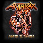 Anthrax Fight 'em 'till You Can't