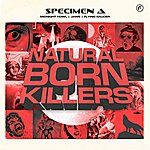 Specimen A Natural Born Killers Ep