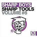 The Sharp Boys Sharp Tools Volume 6