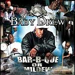 Baby Drew Bar-B-Que Or Mildew