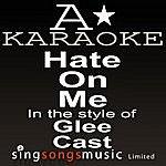 A Glee Cast - Hate On Me (Karaoke Audio Version)