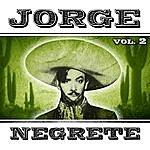 Jorge Negrete Jorge Negrete. Vol. 2
