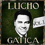Lucho Gatica Lucho Gatica. Vol. 1