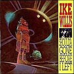 Ike Willis Should'a Gone Before I Left