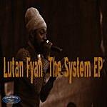 Lutan Fyah Lutan Fyah - The System Ep