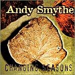Andy Smythe Changing Seasons