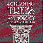 Screaming Trees Anthology: Sst Years 1985-1989