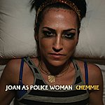 Joan As Policewoman Chemmie