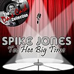 Spike Jones Tee Hee Big Time... - [The Dave Cash Collection]