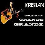 Kristian Grande, Grande, Grande