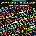 Quincy Jones & His Orchestra Bob & Carol & Ted & Alice (Music From The Original 1969 Motion Picture Soundtrack)