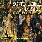 Tony Tomas Orchestra Sous Le Ciel De Paris: Musette Magique & Orchestra