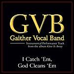 Gaither Vocal Band I Catch 'em God Cleans 'em Performance Tracks