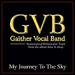 Gaither Vocal Band My Journey To The Sky Performance Tracks