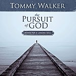 Tommy Walker The Pursuit Of God: Songs For A Longing Soul (Deluxe Edition)