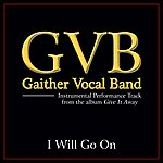Gaither Vocal Band I Will Go On Performance Tracks