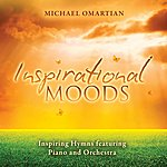 Michael Omartian Inspirational Moods - Inspiring Hymns Featuring Piano And Orchestra