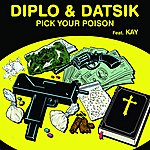 Diplo Pick Your Poison Feat. Kay