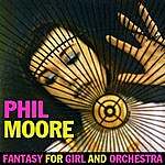 Phil Moore Fantasy For Girl & Orchestra