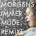 Laing Morgens Immer Müde - Remixe