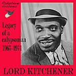 Lord Kitchener Legacy Of A Calypsonian 1967-1971