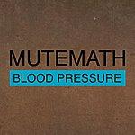 MUTEMATH Blood Pressure/Odd Soul
