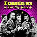 The Dreamlovers Doo Wop Greats