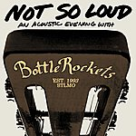 The Bottle Rockets Not So Loud: An Acoustic Evening With The Bottle Rockets
