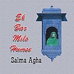 Salma Agha Ek Bar Milo Humse