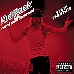 Kid Rock 'Live' Trucker (Parental Advisory)