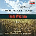 Lawrence Foster Waxman, F.: The Spirit Of St. Louis / Ruth